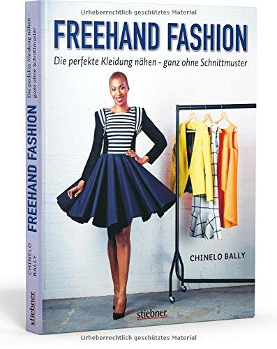 Freehand Fashion. Die perfekte Kleidung nähen – ganz ohne Schnittmuster